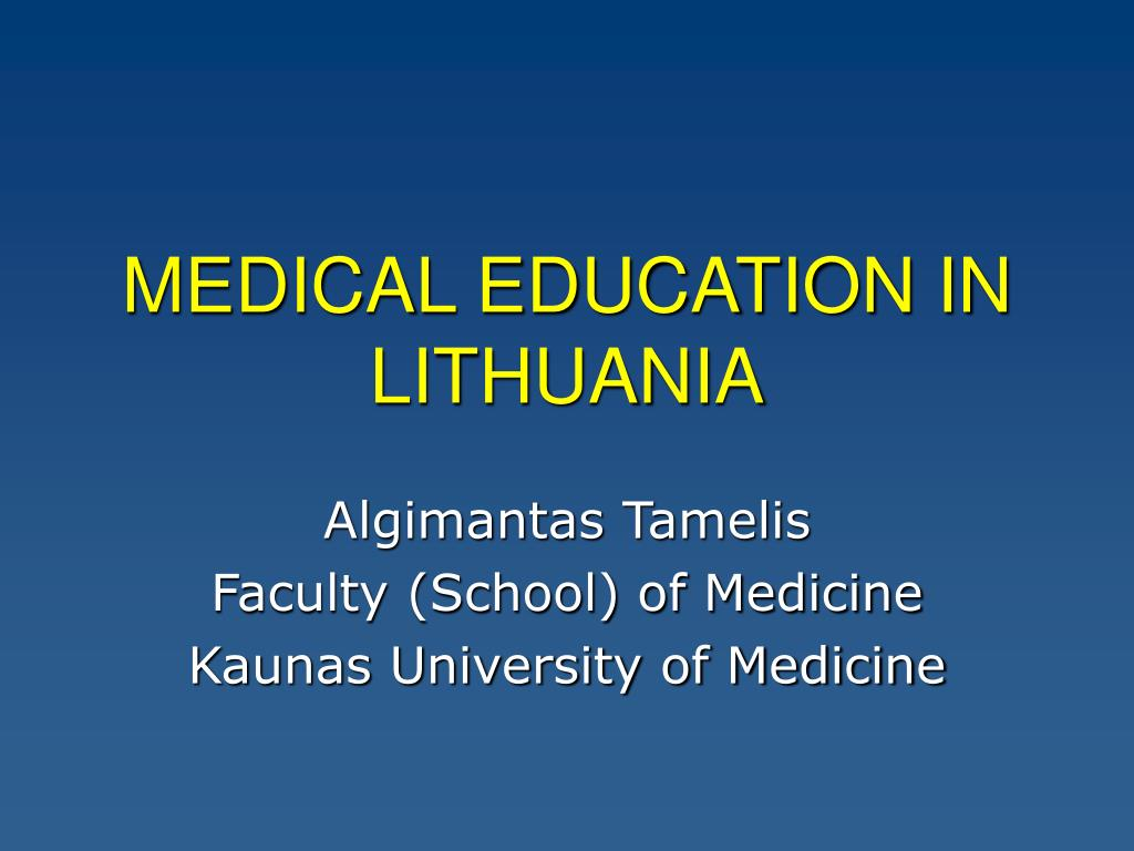 MEDICAL EDUCATION IN LITHUANIA