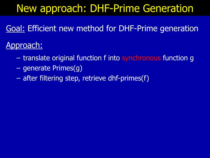 New approach: DHF-Prime Generation