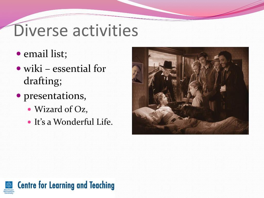 Diverse activities