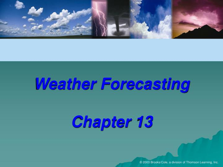 Weather forecasting chapter 13 l.jpg