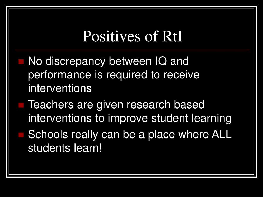 Positives of RtI