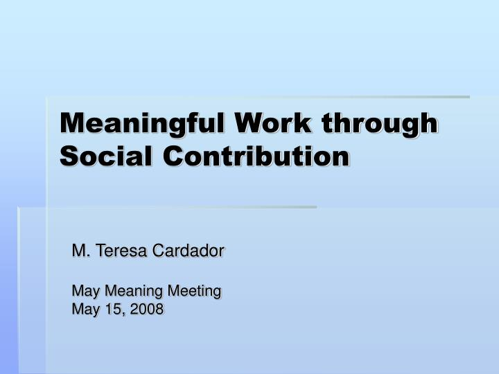 Meaningful work through social contribution