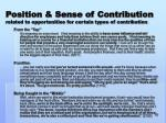 position sense of contribution related to opportunities for certain types of contribution