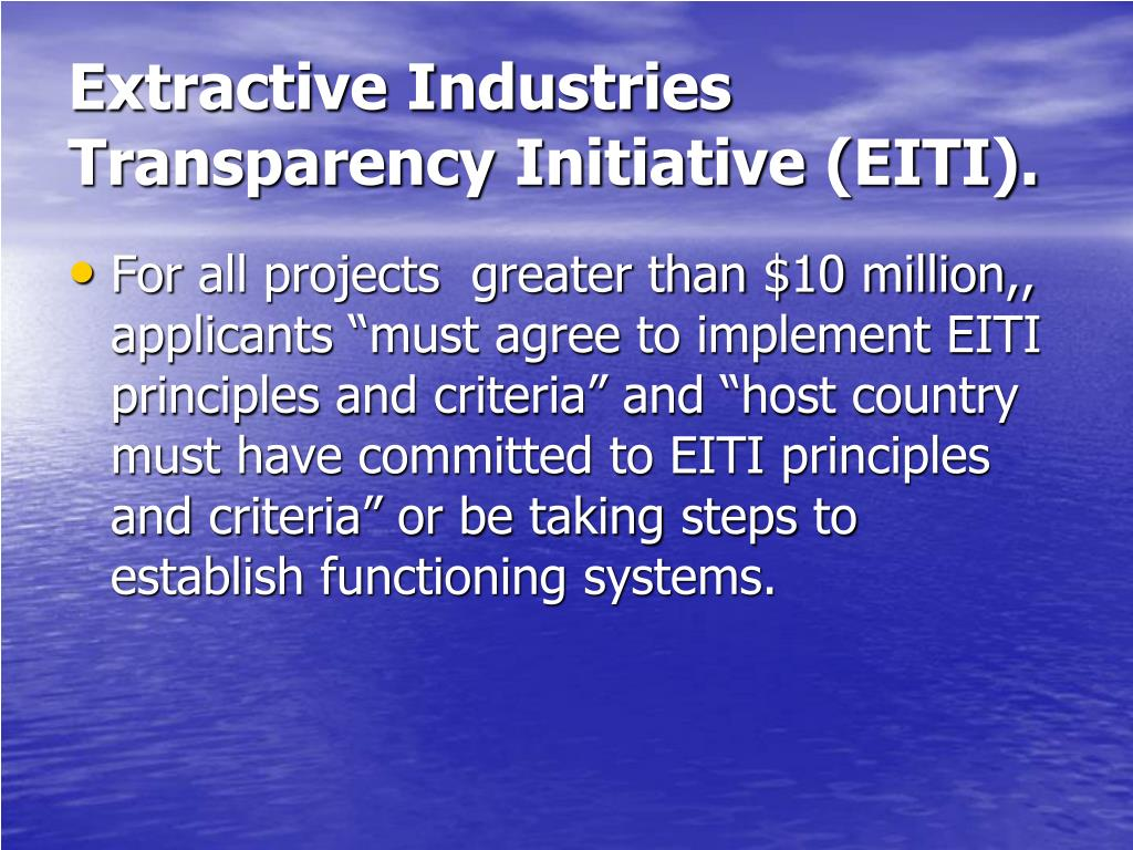 Extractive Industries Transparency Initiative (EITI).