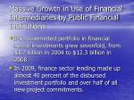 massive growth in use of financial intermediaries by public financial institutions