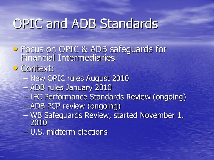 Opic and adb standards