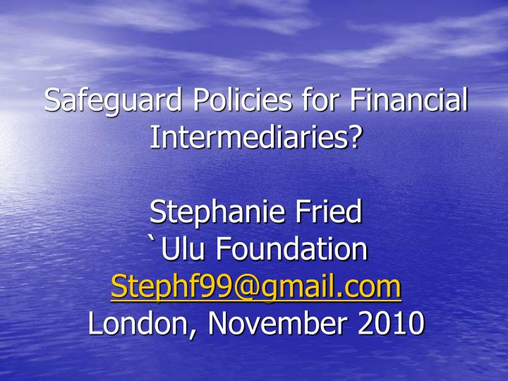 Safeguard Policies for Financial Intermediaries?