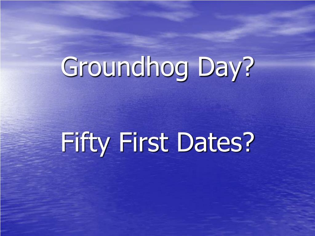 Groundhog Day?