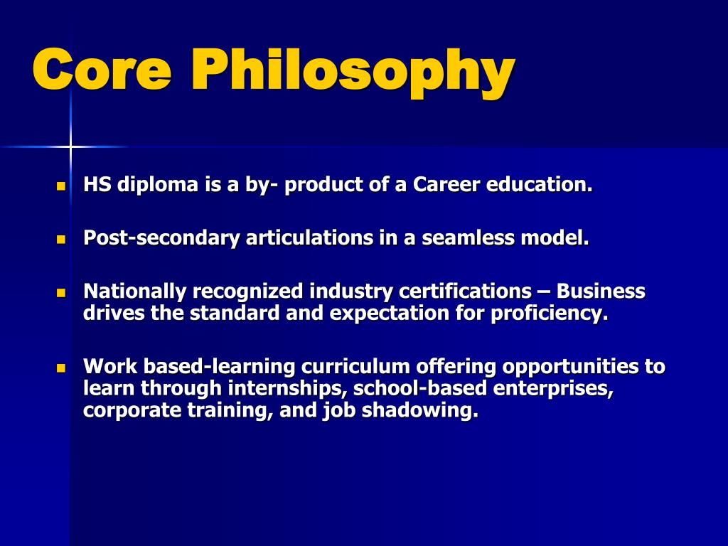 HS diploma is a by- product of a Career education.