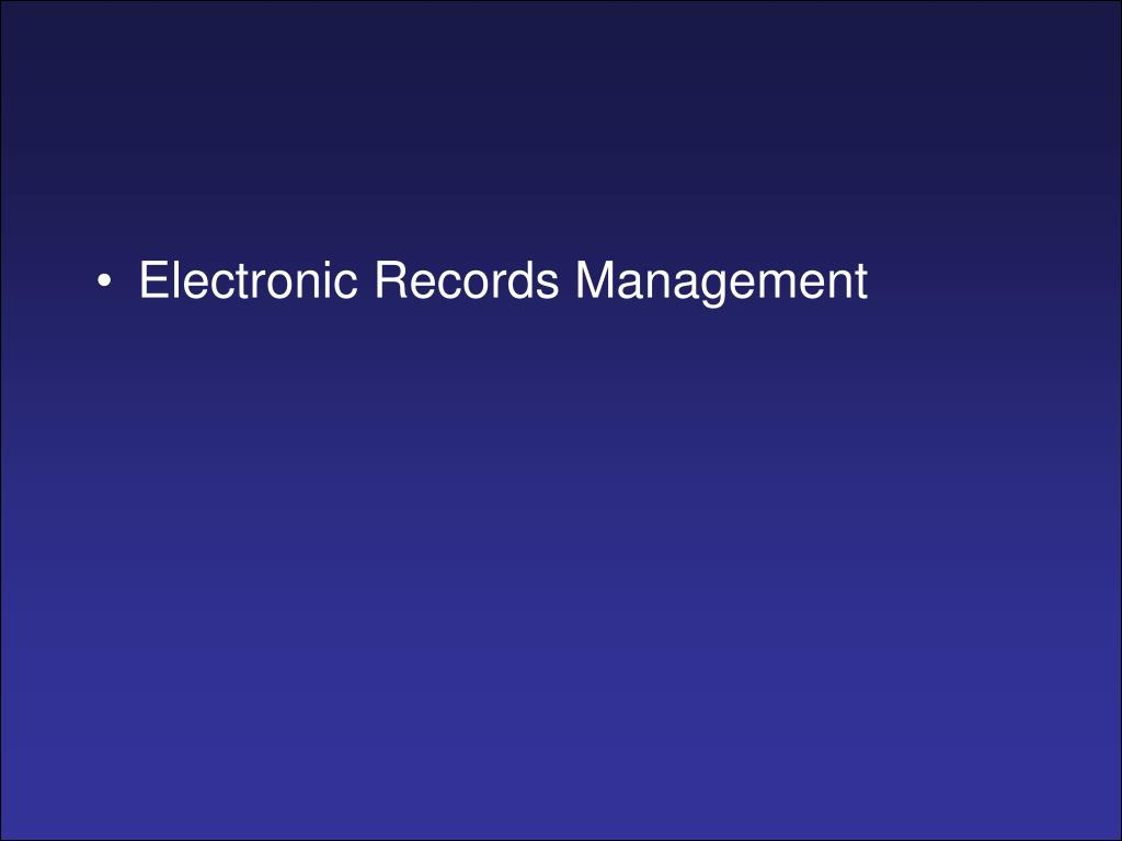 Electronic Records Management