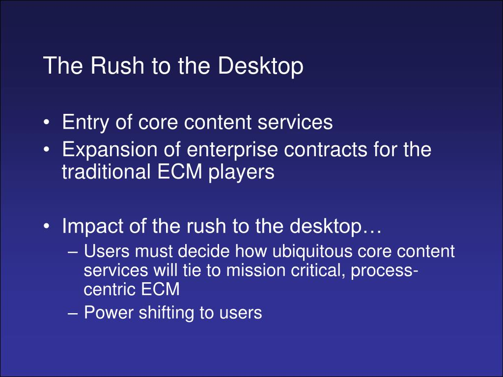 The Rush to the Desktop