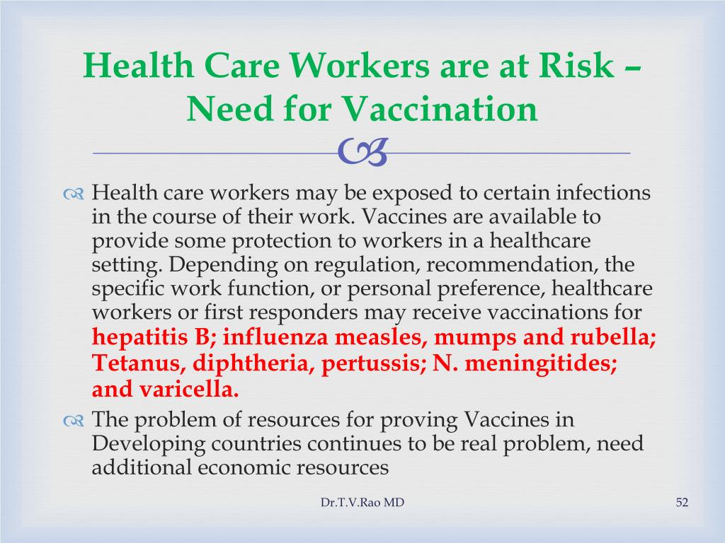 Health Care Workers are at Risk –                      Need for Vaccination