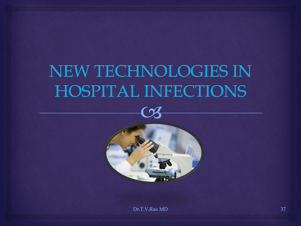 NEW TECHNOLOGIES IN HOSPITAL INFECTIONS