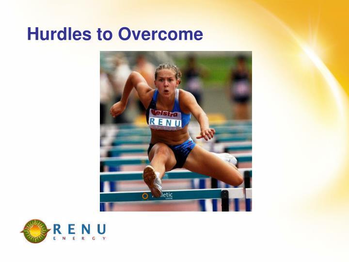 Hurdles to Overcome