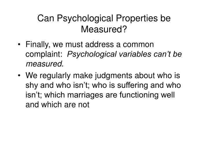 Can Psychological Properties be Measured?