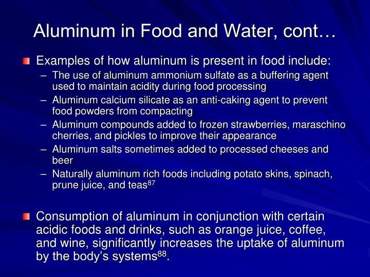 Aluminum in Food and Water, cont…