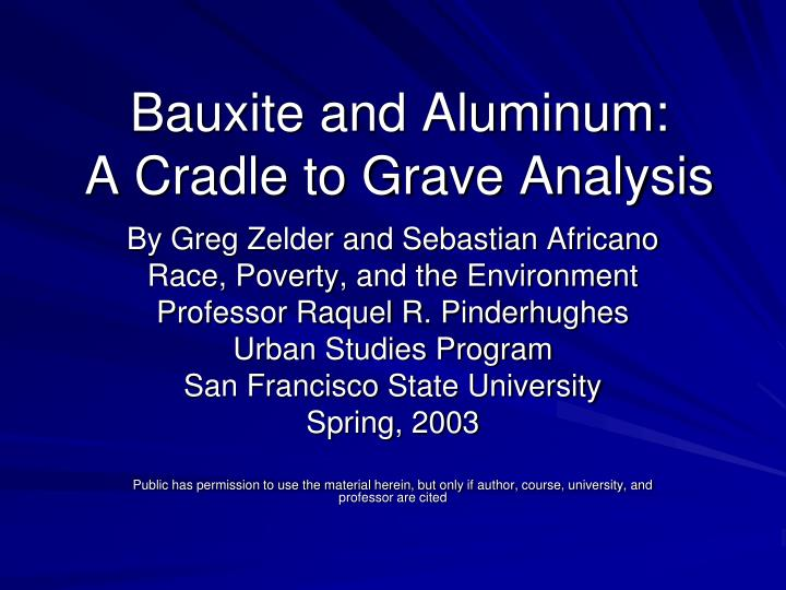 Bauxite and aluminum a cradle to grave analysis