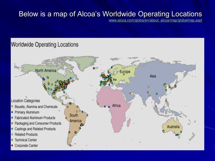 Below is a map of Alcoa's Worldwide Operating Locations