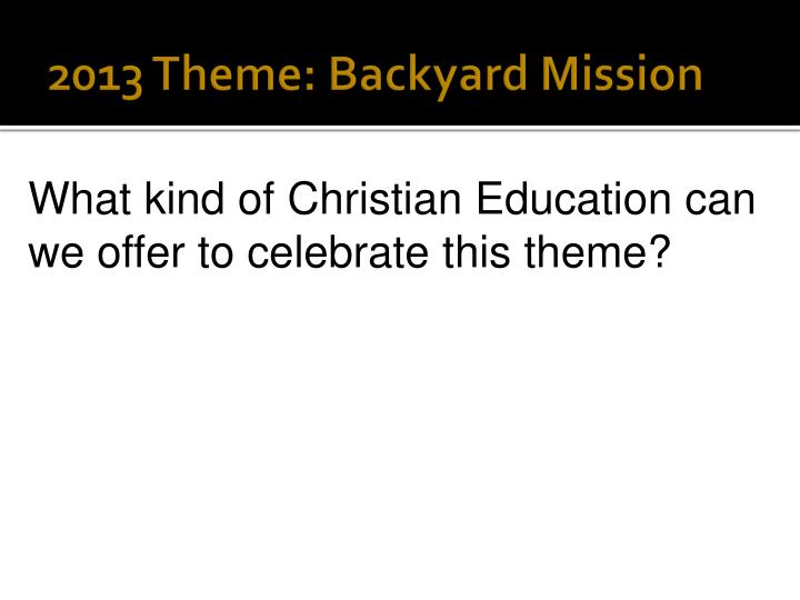 2013 Theme: Backyard Mission