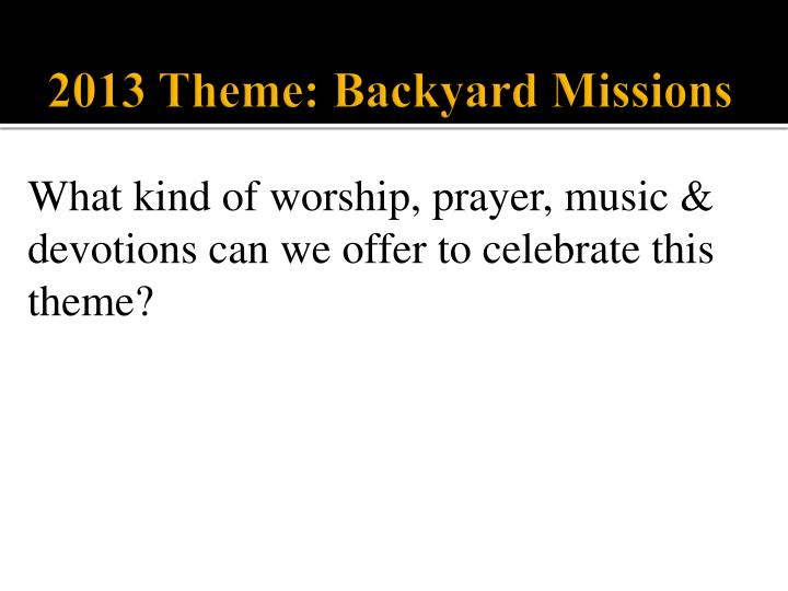 2013 Theme: Backyard Missions