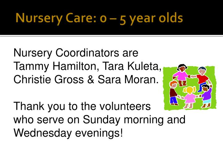Nursery Care: 0 – 5 year olds