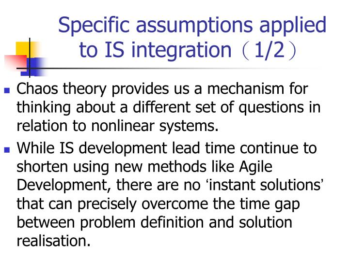 Specific assumptions applied to IS integration