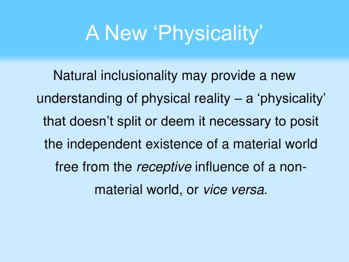 A New 'Physicality'