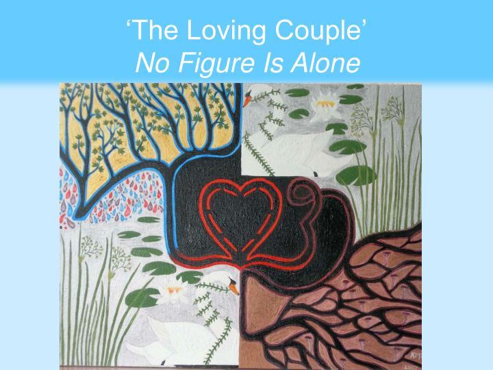 'The Loving Couple'