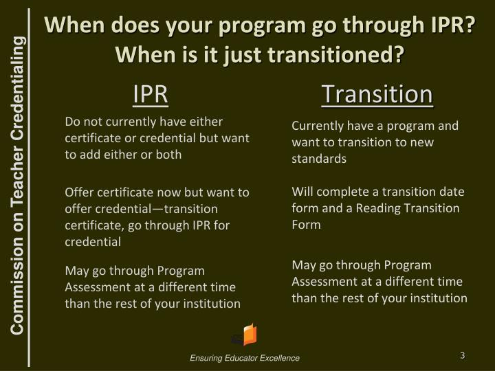 When does your program go through ipr when is it just transitioned