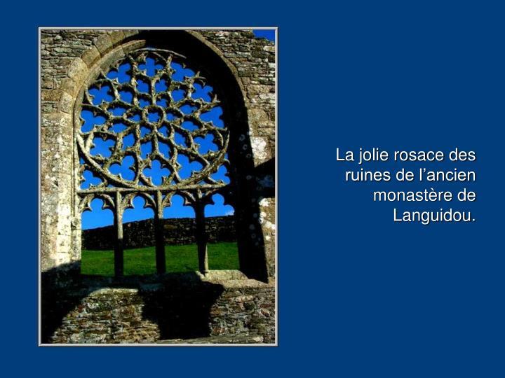 La jolie rosace des ruines de l'ancien monastère de Languidou.