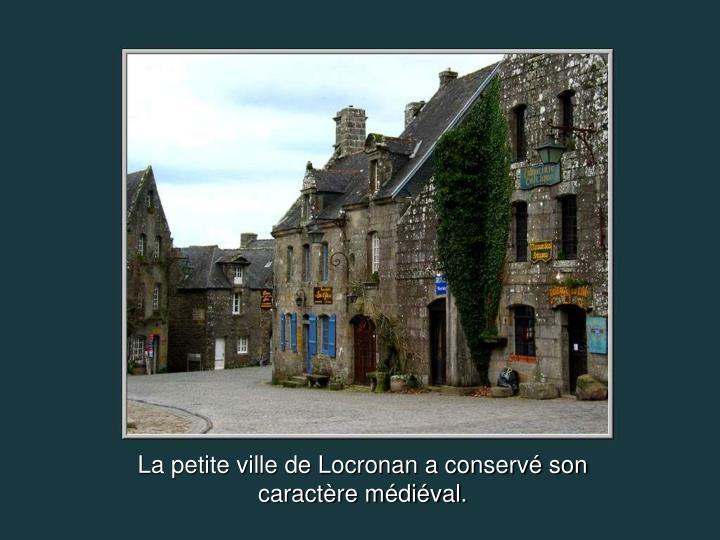 La petite ville de Locronan a conservé son caractère médiéval.