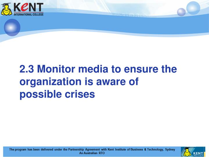 2.3 Monitor media to ensure the