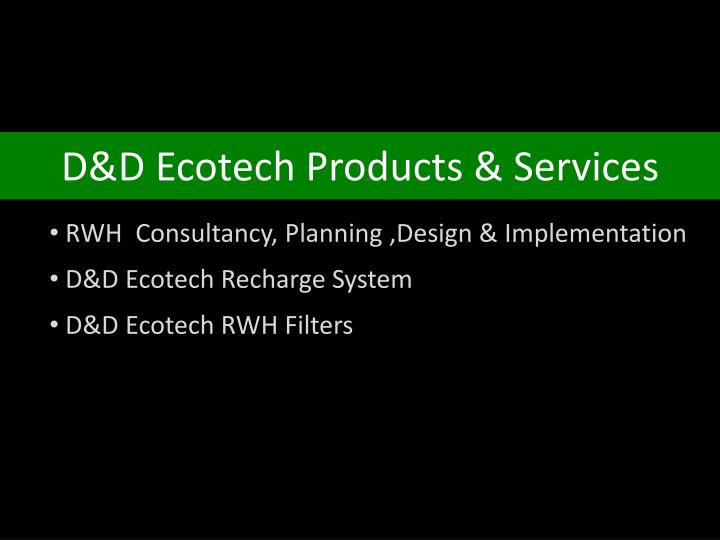 D&D Ecotech Products & Services
