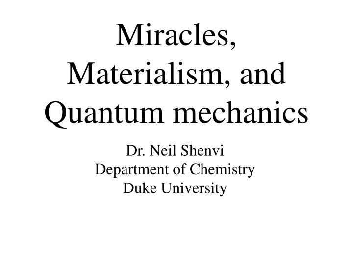 Miracles materialism and quantum mechanics