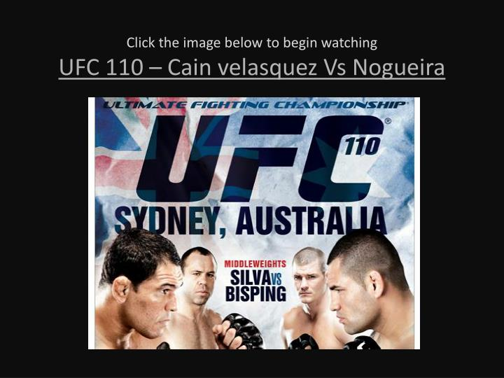 Click the image below to begin watching ufc 110 cain velasquez vs nogueira