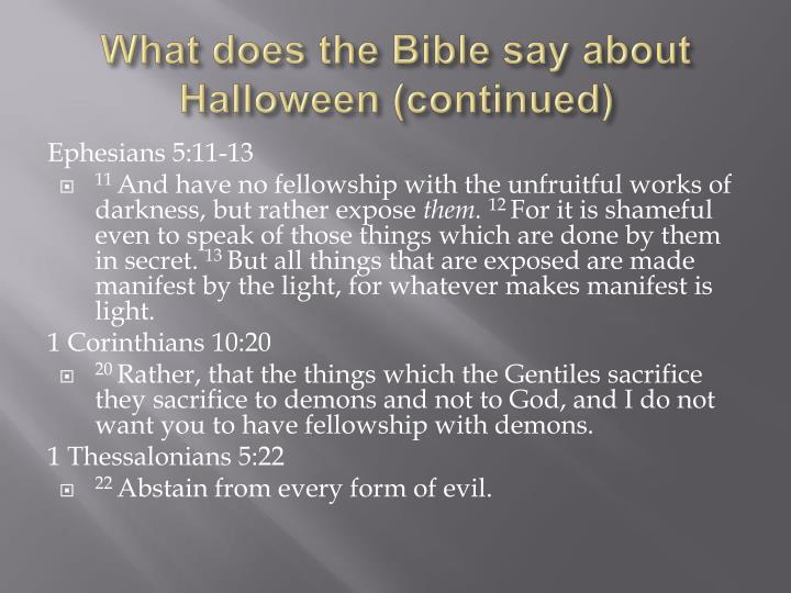 What does the Bible say about Halloween (continued)