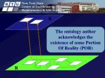 the ontology author acknowledges the existence of some portion of reality por