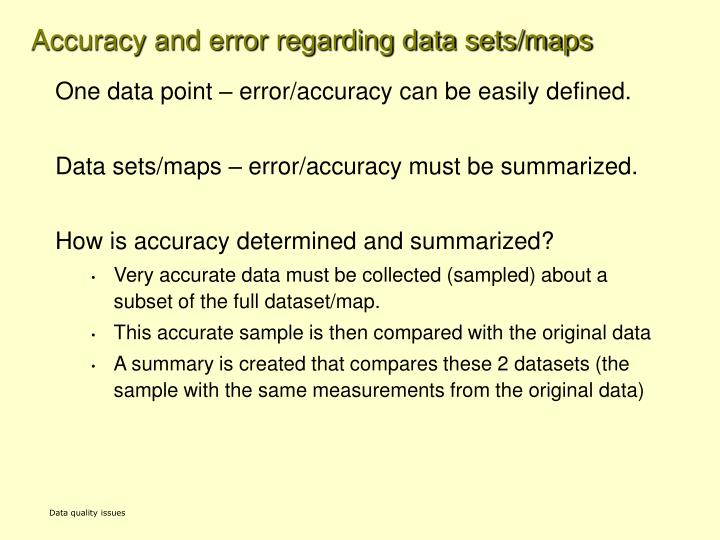 Accuracy and error regarding data sets/maps