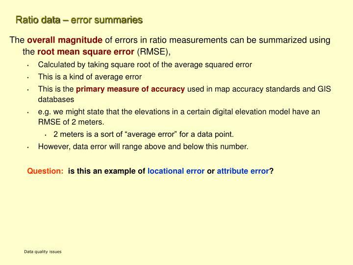 Ratio data – error summaries