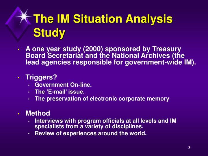 The IM Situation Analysis Study