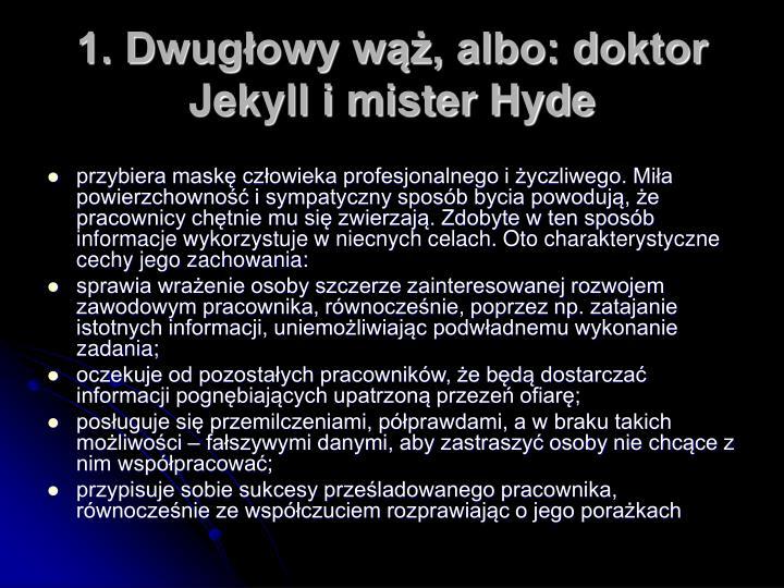 1. Dwugłowy wąż, albo: doktor Jekyll i mister Hyde