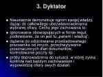 3 dyktator