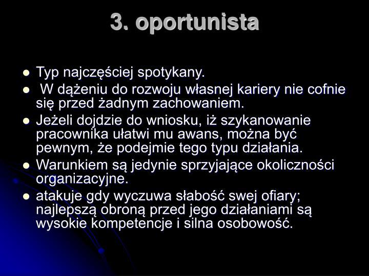 3. oportunista