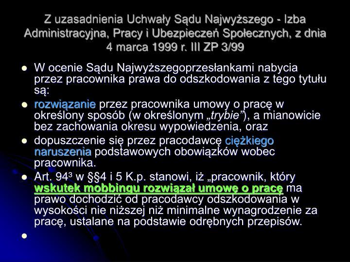 Z uzasadnienia Uchwały Sądu Najwyższego - Izba Administracyjna, Pracy i Ubezpieczeń Społecznych, z dnia 4 marca 1999 r. III ZP 3/99
