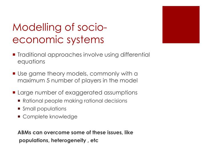 Modelling of socio economic systems