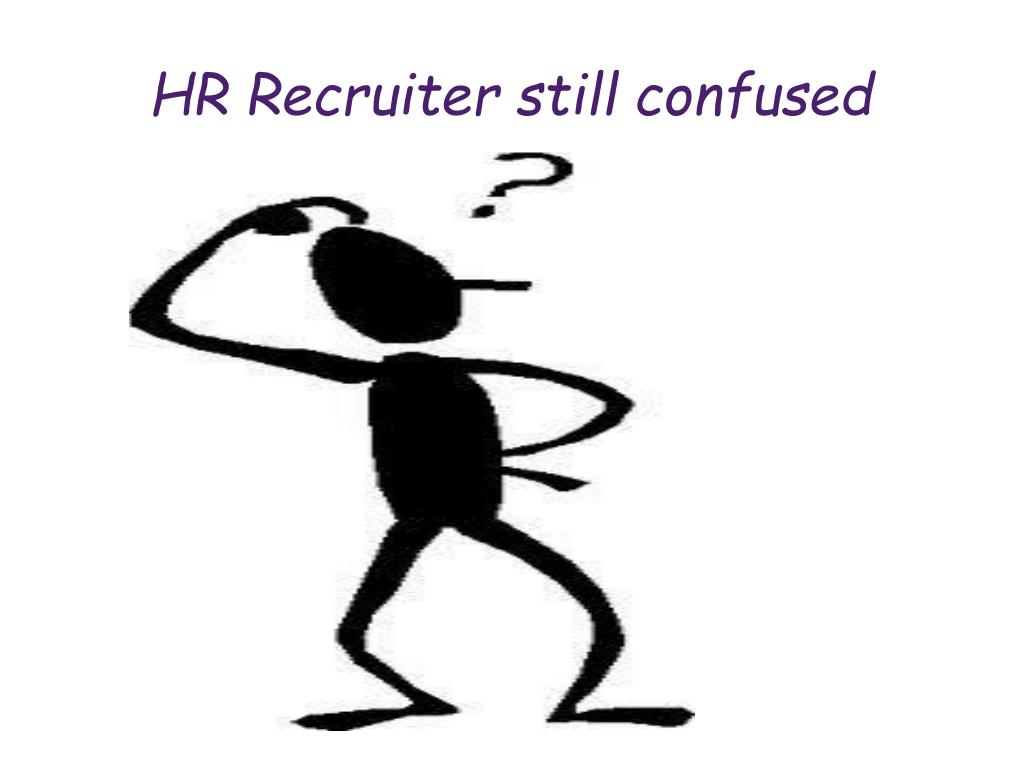HR Recruiter still confused
