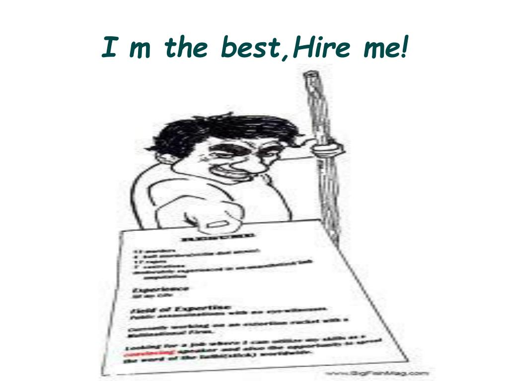 I m the best,Hire me!
