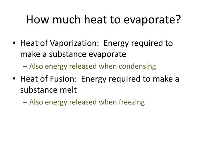 How much heat to evaporate?