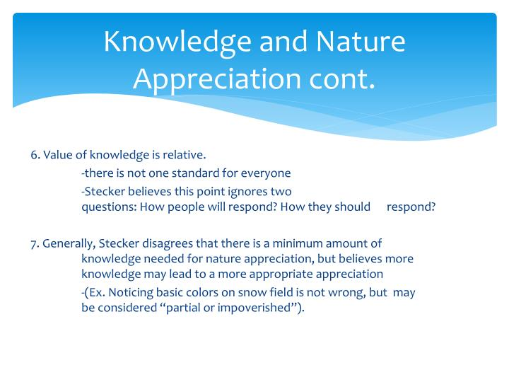 Knowledge and Nature Appreciation cont.
