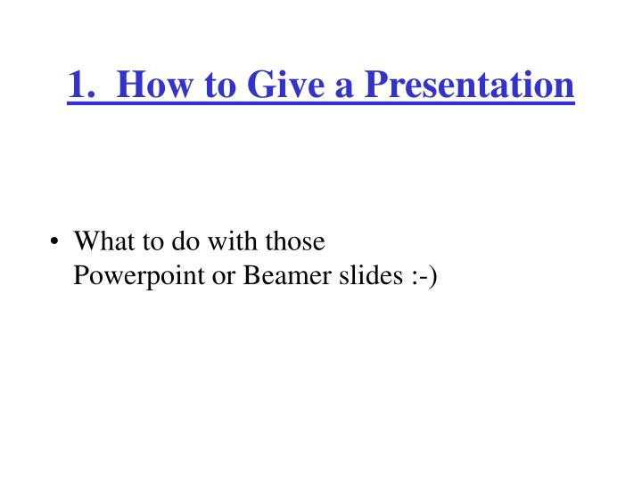 1 how to give a presentation